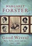 Margaret Forster Good Wives?