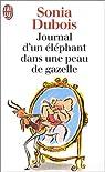 Journal d'un �l�phant dans une peau de gazelle par Dubois