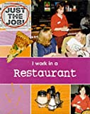I Work in a Restaurant (Just the Job) (0749640561) by Oliver, Clare