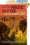 House on Fire: The Fight to Eradicate...