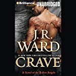 Crave: A Novel of the Fallen Angels (       UNABRIDGED) by J.R. Ward Narrated by Eric G. Dove