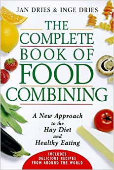 The Complete Book of Food Combining: A New Approach to the ...