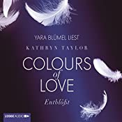 Entblößt (Colours of Love 2) | Kathryn Taylor
