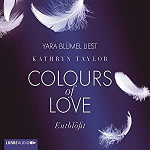 Entblößt (Colours of Love 2) | [Kathryn Taylor]