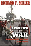 A Carrier at War: On Board the USS Kitty Hawk in the Iraq War