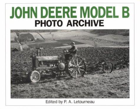 John Deere Model B Photo Archive: Photographs from the Deere and Company Archives (Photo Archives) (John Deere Model B compare prices)