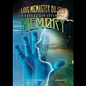 Memory: A Miles Vorkosigan Novel by Lois McMaster Bujold