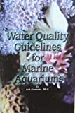 img - for Water Quality Guidelines for Marine Aquariums by Bob Goemans (2002-09-25) book / textbook / text book