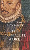 Cover of The Complete Works by Michel De Montaigne 185715259X