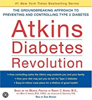 Atkins Diabetes Revolution CD: The Groundbreaking Approach to Preventing and Controlling Diabetes