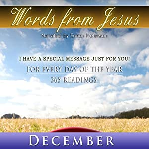 Words from Jesus: December: A Reading for Every Day of the Month Hörbuch von Simon Peterson Gesprochen von: Simon Peterson