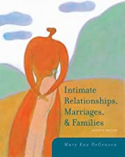 Intimate Relationships Marriages and Families by Mary Kay DeGenova