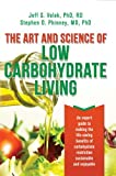 The Art and Science of Low Carbohydrate Living: An Expert Guide to Making the Life-Saving Benefits of Carbohydrate Restric...