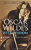 img - for By Oscar Wilde Oscar Wilde's Wit and Wisdom: A Book of Quotations (Dover Thrift Editions) book / textbook / text book