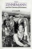 J. E. Smyth Fred Zinnemann and the Cinema of Resistance