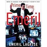 Prime Time Emeril: More TV Dinners From America's Favorite Chef ~ Emeril Lagasse