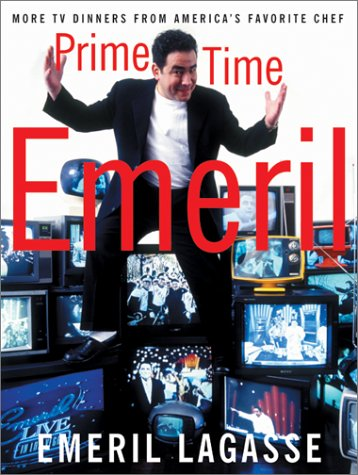 Prime Time Emeril: More TV Dinners From America's Favorite Chef by Emeril Lagasse