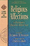 Religious Affections: A Christain's Character Before God (Classics of Faith and Devotion) (1556618298) by Edwards, Jonathan
