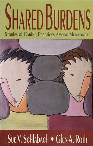 Shared Burdens: Stories of Caring Practices Among Mennonites