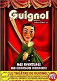 echange, troc Le Théâtre traditionnel de Guignol (3 histoires originales)