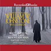 Torture Town: Matt Jensen, The Last Mountain Man, Book 9 | William W. Johnstone, J. A. Johnstone