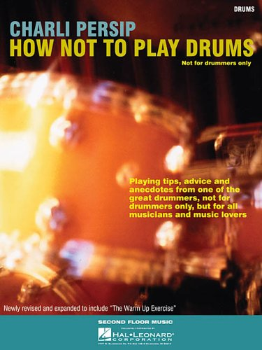 Charli Persip - How Not to Play Drums: Not for Drummers Only