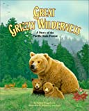 Great Grizzly Wilderness: A Story of a Pacific Rain Forest (Habitat Series) (1568998392) by Fraggalosch, Audrey