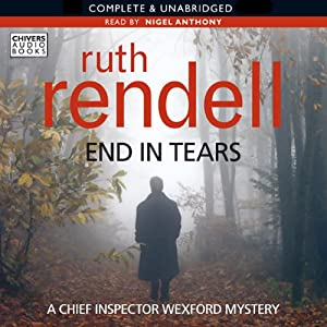 End in Tears: A Chief Inspector Wexford Mystery, Book 20 | [Ruth Rendell]
