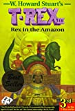 T-rex 111 Rex in the Amazon (T-Rex Series)