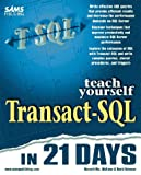 img - for Teach Yourself Transact-SQL in 21 Days (Teach Yourself Series) book / textbook / text book