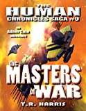 The Masters of War: Expanded Edition (The Human Chronicles Saga Book 9)