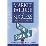 Market Failure or Success: The New Debate ~ Tyler Cowen