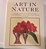 Art In Nature: Classical Botanical Prints from the Eighteenth to the Twentieth Century (0847814017) by Rizzoli