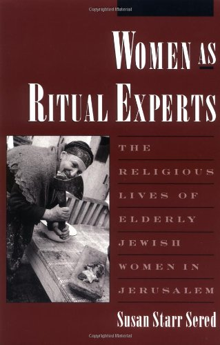 Women As Ritual Experts: The Religious Lives of Elderly...