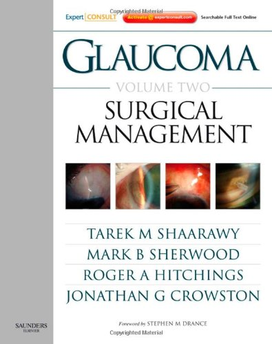 Glaucoma Volume 2: Surgical Management: Expert Consult - Online And Print, 1E