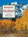 Backroads of Colorado: Your Guide to...