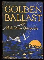 Golden Ballast by H. De Vere Stacpoole