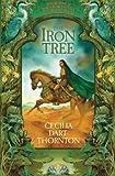 Cecilia Dart-Thornton The Iron Tree (Crowthistle Chronicles)