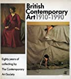 British Contemporary Art, 1910-1990: Eighty Years of Collecting by the Contemporary Art Society (1871569397) by Collins, Judith