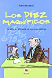 Los diez magnificos/ The Magnificent Ten: Un Nino Ene Le Mundo De Las Matematicas/ a Child in the World of Math (Spanish Edition)