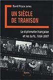 echange, troc David Pryce-Jones - Un siècle de trahison : La diplomatie française et les juifs, 1894-2007