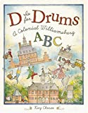 D is for Drums : A Colonial Williamsburg ABC