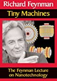 cover of Tiny Machines: The Feynman Lecture on Nanotechnology