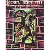 Secret, Don't Tell: The Encyclopedia of Hypnotism ~ Carla Emery