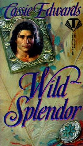 Wild Splendor, CASSIE EDWARDS