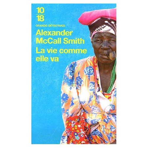 Alexander McCall Smith – Mma Ramotswe 05 – La vie comme elle va 515TT7V5C8L._SS500_