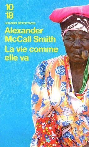 Alexander McCall Smith - La vie comme elle va [Roman] [MULTI]