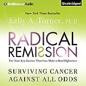 Radical Remission: Surviving Cancer Against All Odds | [Kelly A. Turner]