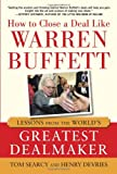 img - for How to Close a Deal Like Warren Buffett: Lessons from the World's Greatest Dealmaker book / textbook / text book
