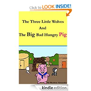 "<strong>Kids Corner At Kindle Nation Daily - Student Reviewer Crystal C. Reviews <em>THREE LITTLE WOLVES AND THE BIG HUNGRY</em> PIG by Sharlene Alexander: ""I was very interested in this story because they switched the characters around from The Three Little Pigs.""</strong>"